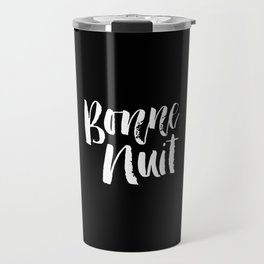 Bonne Nuit Bedroom Wall Art in Black and White Watercolor Travel Mug