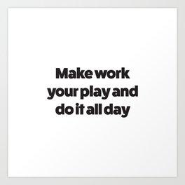 Make Work Your Play Art Print
