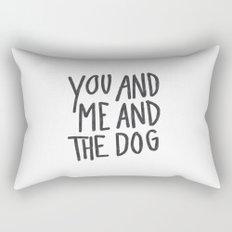 You, Me And Dog Rectangular Pillow