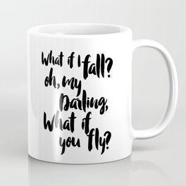 Girls room wall decor, What if I fall oh but my darling what if you fly Print, Baby Girl decor, Nurs Coffee Mug