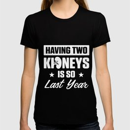 Kidney Transplant Donor Last Year Surgery Recovery Gifts graphic T-shirt
