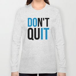 Don't Quit/Do It Gym Quote Long Sleeve T-shirt