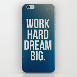 Work Hard Dream Big - Galaxy - Inspirational Quote iPhone Skin
