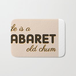 Life Is A Cabaret, Old Chum! Bath Mat