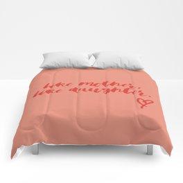 LIKE MOTHER, LIKE DAUGHTER Comforters