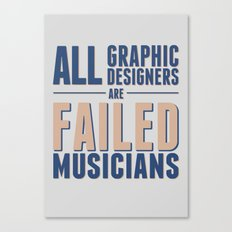Failed musicians Canvas Print