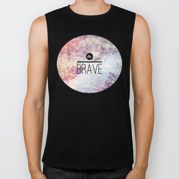 Be Brave Biker Tank
