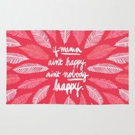 If Mama Ain't Happy – Pink Rug