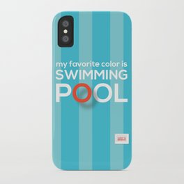 My favorite color is swimming pool iPhone Case