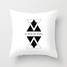 In Dust We Trust Throw Pillow