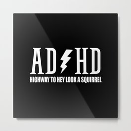 ADHD funny sarcastic quote Metal Print