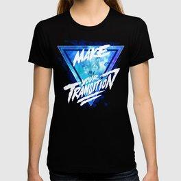 Make your transition (blue) T-shirt