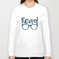 read Long Sleeve T-shirts featuring Read  by E.A. Creative