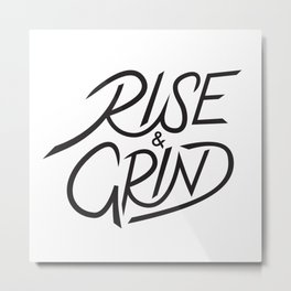 Rise and Grind Metal Print