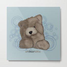 Unbearable Bear Metal Print