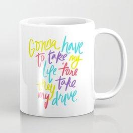 Take My Drive Coffee Mug