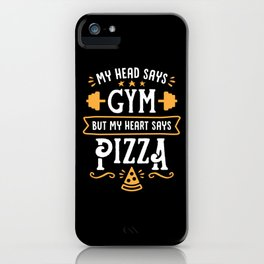 My Head Says Gym But My Heart Says Pizza (Typography) iPhone Case
