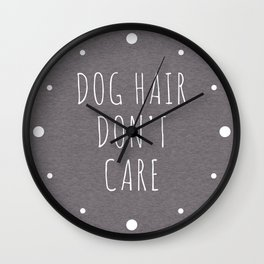 Dog Hair Funny Quote Wall Clock