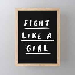 Fight Like a Girl black-white typography poster black and white design bedroom wall home decor Framed Mini Art Print
