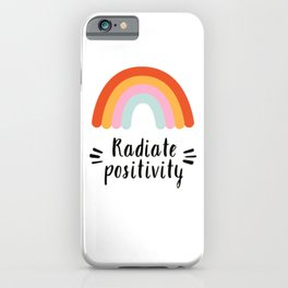 Radiate Positivity iPhone Case