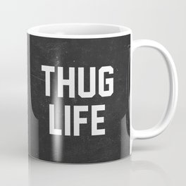 Thug Life - black Coffee Mug