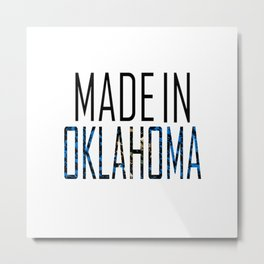 Made In Oklahoma Metal Print