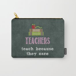 They care | Female teachers Carry-All Pouch
