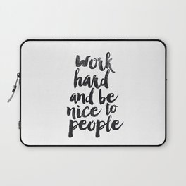 Work Hard and be Nice to People black and white typography poster black-white design bedroom wall Laptop Sleeve