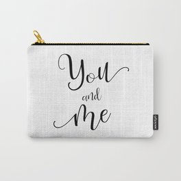 You and Me in Black and White Carry-All Pouch