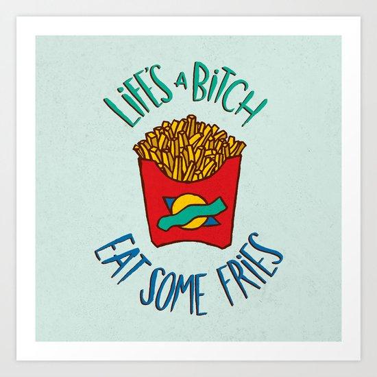 Eat Some Fries Art Print