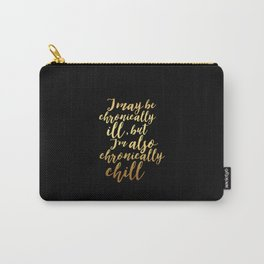 Chronically Chill - Gold + Black  Carry-All Pouch