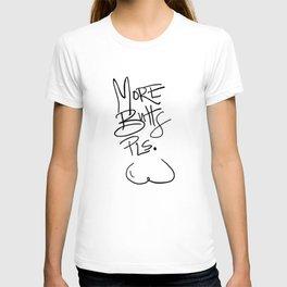 More Butts Pls T-shirt