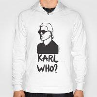 karl Hoodies featuring Karl who? by Muneera B