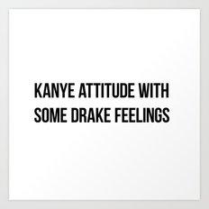Attitude and Feelings Art Print