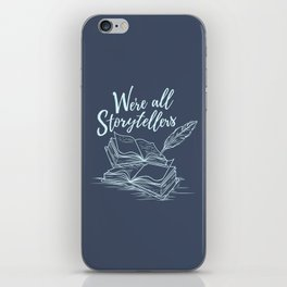 We're All Storytellers iPhone Skin