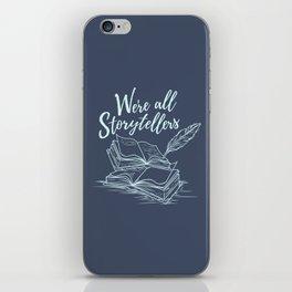 We're All Storytellers iPhone Skin