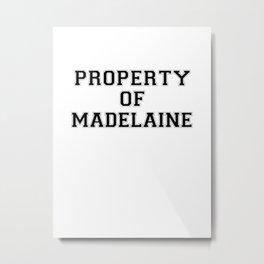 Property of MADELAINE Metal Print