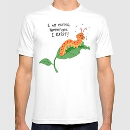 I am eating, therefore i exist T-shirt