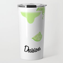 Making Pour Decisions with Margarita Glass Travel Mug