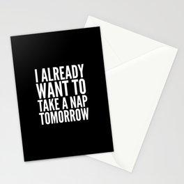 I ALREADY WANT TO TAKE A NAP TOMORROW (Black & White) Stationery Cards