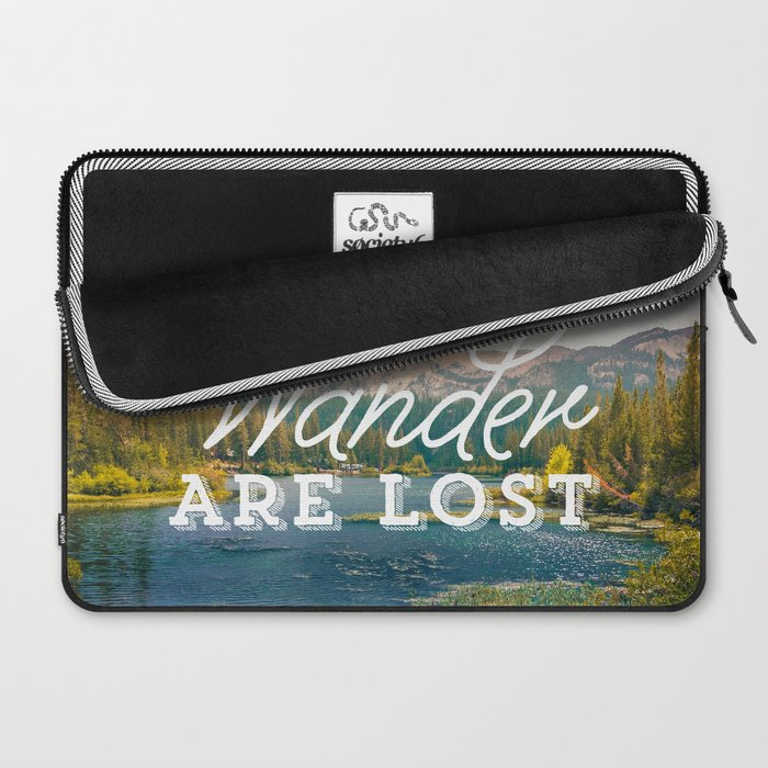 Not All Those Who Wander Are Lost Laptop Sleeve