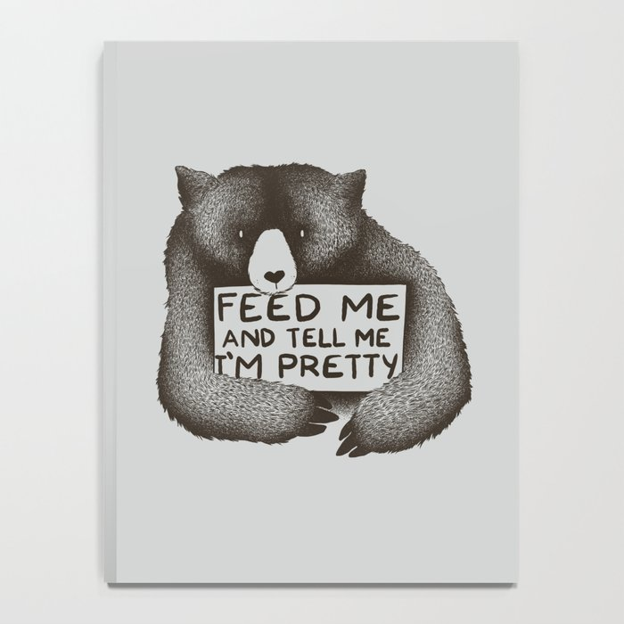 Feed Me And Tell Me I'm Pretty Bear Notebook