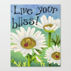Live Your Bliss Canvas Print