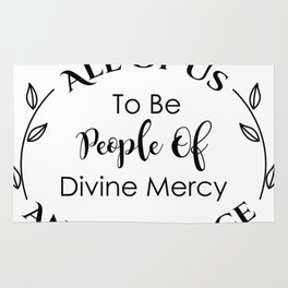Christ is calling all of us to be People of Divine Mercy and to place our trust in Him Rug