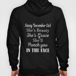 assy november girl she is beautiful she is grace she will punch you in the face mother Hoody