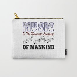 Music is the universal language of mankind Carry-All Pouch