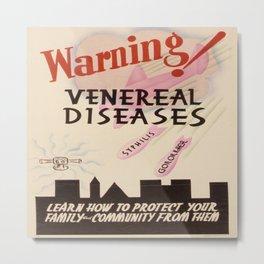 Vintage poster - Venereal Diseases Metal Print