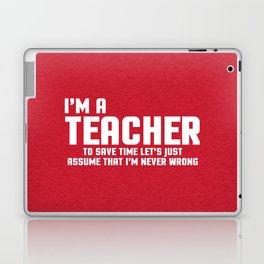 I'm A Teacher Funny Quote Laptop & iPad Skin