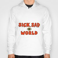 daria Hoodies featuring Daria Sick and sad world by Komrod