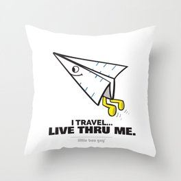 I Travel... Live Thru Me. Throw Pillow